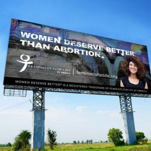 FFL Answers Abortion Clinic Billboard: Women Deserve Better than Abortion!